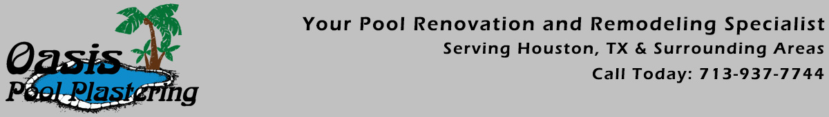 Oasis Pool Plastering - Swimming Pool Plastering Houston Texas